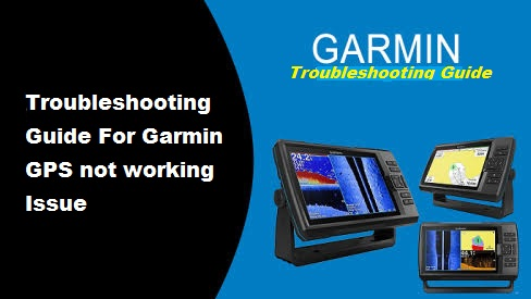 Troubleshooting Guide For Garmin GPS