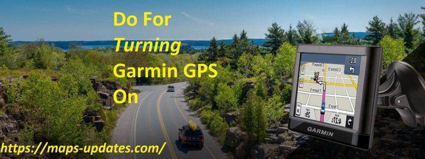 Do For Turning Garmin GPS On